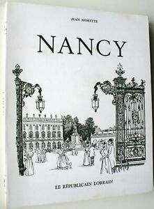 NANCY (par Jean MORETTE) Ed. Républicain Lorrain ** ex. num ** avec envoi /K23