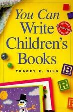 You Can Write Children's Books, Tracey E. Dils, Good Condition, Book