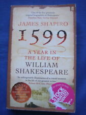 1599: A Year in the Life of William Shakespeare - James Shapiro (PB, Faber 2005)