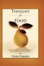 Thought for Food : A Scientific Approach to Biblical Principles on Nutrition...