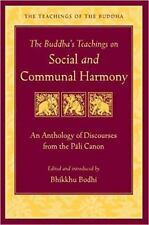 THE BUDDHA'S TEACHINGS ON SOCIAL AND COMMUNAL HARMONY - BODHI, BHIKKHU (EDT)/ SE