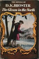OLD FICTION , hc/dj , THE GLEAM OF THE NORTH by D K BROSTER pbl 1955