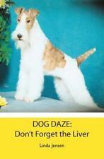 DOG DAZE: Don't Forget the Liver ~ Jensen, Linda