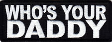 """""""WHO'S YOUR DADDY"""" Iron On Patch Funny MC Club Motorcycle"""