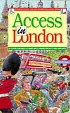 Access in London: A Guide for People Who Have Problems Getting Around, Gordon Co