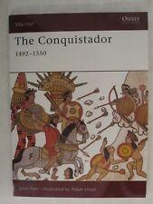 Osprey Warrior 40: The Conquistador : 1492-1550 by John Pohl