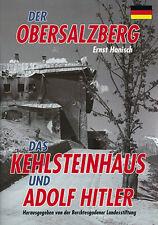 Der Obersalzberg, das Kehlsteinhaus und Adolf Hitler ( Ernst Hanisch)