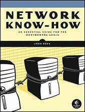 Network Know-How: An Essential Guide for the Accidental Admin - Good - John Ross