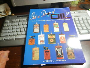 Antique Reference Book Got a Drop of Oil Oil can book by David J Moncrief