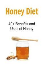 Honey Diet: 40+ Benefits and Uses of Honey : Honey, Honey Facts, Honey...