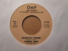 CAROL ANN - I Want To See Him But I / Always Yours    OMP Records 801 - 45rpm