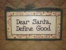 "GUC - Christmas Wood Wall Plaque ""Dear Santa, Define Good"" - 11 x 6"