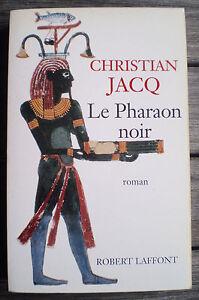 Livre Roman Broché * LE PHARAON NOIR * de CHRISTIAN JACQ !!