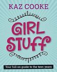 Girl Stuff: A Full-on Guide to the Teen Years by Kaz Cooke (Paperback) PARENTING