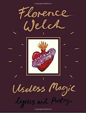 USELESS MAGIC: Lyrics and Poetry by WELCH, FLORENCE - (0525577157)