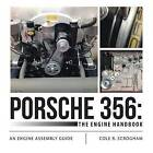 Porsche 356: The Engine Handbook: An Engine Assembly Guide by Cole R. Scrogham