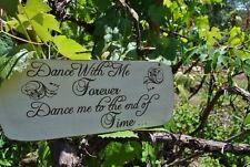 "Wedding Sign ""Dance With Me Forever..."" Rustic Hand Painted And Laser Etched."