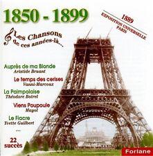 CD NEUF - LES CHANSONS DE CES ANNEES LA - 1850-1899 - C4