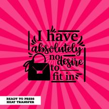 Ready To Press Heat Transfer Iron On Design T Shirt Hoody Funny Sarcastic Sassy