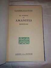 """""""LE POISON DES AMANITES MORTELLES"""" (1933) DUJARRIC DE LA RIVIERE (R.) / RELIURE"""