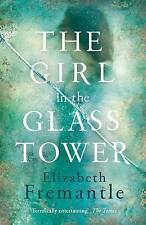 The Girl in the Glass Tower by Elizabeth Fremantle (Hardback, 2016)