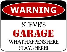 Warning Steve's Garage What Happens Here Stays Here Laminated Funny Sign sp1045