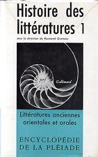 HISTOIRE des LITTERATURES 1 : anciennes, orientales et orales + R. QUENEAU