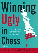 Winning Ugly in Chess (Chess Book)