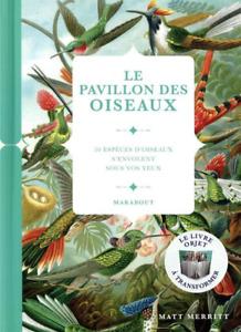 BEAU LIVRE - LE PAVILLON DES OISEAUX / MATT MERRITT, MARABOUT