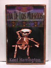 DIA DE LOS MUERTOS por KENT HARRINGTON 1º Edición Firmado TAPA DURA