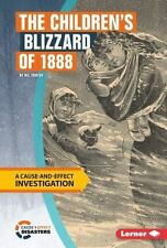 The Children's Blizzard of 1888: A Cause-And-Effect Investigation (Cause-And-