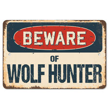 Beware Of Wolf Hunter Rustic Sign SignMission Classic Plaque Decoration