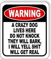 Warning a crazy dog lives here do not knock metal outdoor sign long-lasting