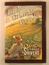 Here to Get My Baby Out of Jail by Shivers, Louise