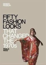 Fifty Fashion Looks That Changed the 1970s by Paula Reed (English)