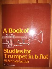 A BOOK OF STUDIES FOR TRUMPET IN Bflat - W. Stanley Smith pub. OUP