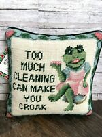 "Vintage Frog Too Much Cleaning Can Make You Croak Needlepoint Pillow 9"" Square"
