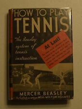 HOW TO PLAY TENNIS THE BEASLEY SYSTEM OF TENNIS INSTRUCTION MERCER BEASLEY  BX35