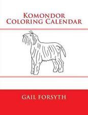 Komondor Coloring Calendar by Gail Forsyth (2015, Paperback)