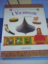 I Vichinghi Le Grandi Civiltà del Passato Philip Steele