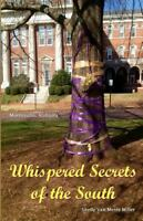 Whispered Secrets of the South : Montevallo, Alabama, Paperback by Miller, Sh...
