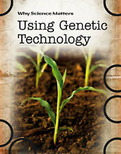 Using Genetic Technology (Why Science Matters), New, Solway, Andrew Book