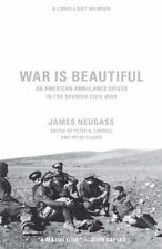NEW - War Is Beautiful: An American Ambulance Driver in the Spanish Civil War