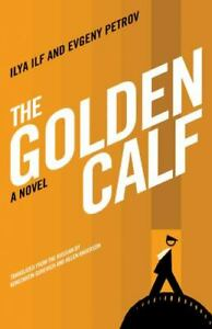 The Golden Calf by Evgeny Petrov and Ilya Ilf (2009, Trade Paperback)