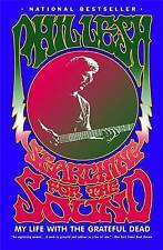 Searching for the Sound: My Life with the Grateful Dead by Phil Lesh (Paperback