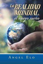 La Realidad Mundial, el Nuevo Sueno by ÁNgel Elo (2014, Hardcover)