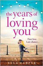 The Years of Loving You, New, Harper, Ella Book