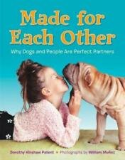 Made for Each Other: Why Dogs and People Are Perfect Partners by Patent: New
