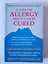 It Could Be Allergy And It Can Be Cured by Alexander, Phillip