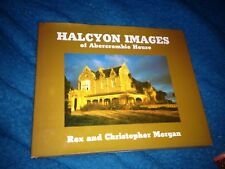 REX AND CHRISTOPHER MORGAN SIGNED . HALCYON IMAGES. OF ABERCROMBIE HOUSE.